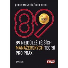 89 nejdůležitějších  manažerských teorií pro praxi | James McGrath, Bob Bates