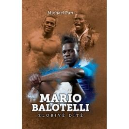 Mario Balotelli: zlobivé dítě | David Sajvera, Michael Part