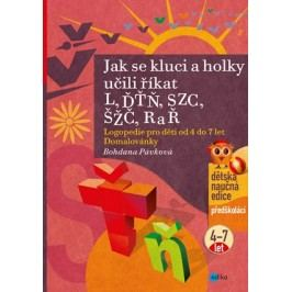 Jak se kluci a holky učili říkat L, ĎŤŇ, CSZ, ČŠŽ, R a Ř | Bohdana Pávková