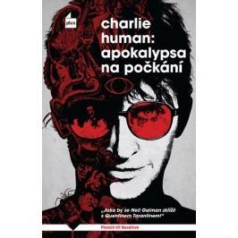 Apokalypsa na počkání | Charlie  Human