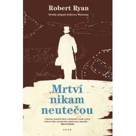 Mrtví nikam neutečou | Robert Ryan