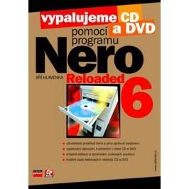 Vypalujeme CD a DVD pomocí programu NERO 6 RELOADED | Jiří Hlavenka