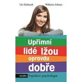 Upřímní lidé lžou opravdu dobře | Ute Ehrhardtová, Wilhelm Johnen