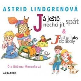 Já ještě nechci jít spát -  audiokniha | Astrid Lindgrenová, Růžena Merunková