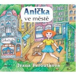 Anička ve městě (audiokniha) | Ivana Peroutková