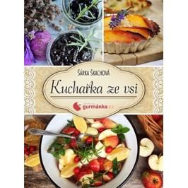 Kuchařka ze vsi od gurmanka.cz | Šárka Škachová