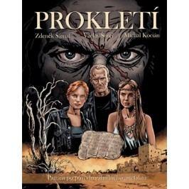 Prokletí | Václav Šorel, Zdeněk Šámal, Michal Kocián