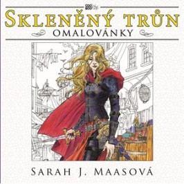 Skleněný trůn - omalovánky | Ivana Svobodová, Sarah J. Maasová