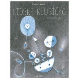 Lidské klubíčko | Miloš Kopták, Vladimír Vokolek