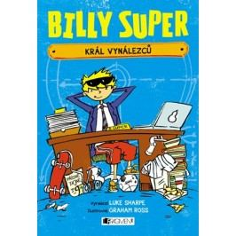 Billy Super – Král vynálezců | Luke Sharpe, Graham Ross