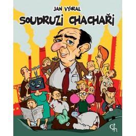 Soudruzi chachaři | Jan Vyoral