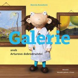 Galerie aneb Arturovo dobrodružství | Marcela Konárková, Marcela Konárková