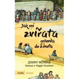 Jak mi zvířata mluvila do života | Magda Veverková Hrnčířová, Jenny Nowak