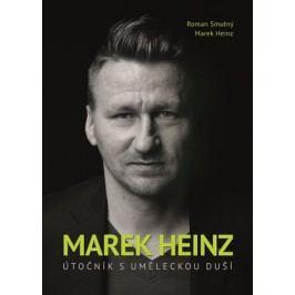 Marek Heinz: útočník s uměleckou duší | Marek Heinz, Roman Smutný