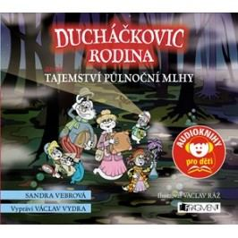 Ducháčkovic rodina aneb Tajemství půlnoční mlhy (audiokniha pro děti) | Sandra Vebrová, Václav Vydra