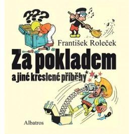 Za pokladem a jiné kreslené příběhy | Magda Fišerová, Tomáš Prokůpek, František Roleček