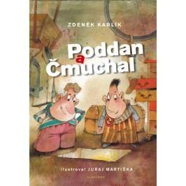 Poddan a Čmuchal | Zdeněk Karlík