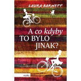 A co kdyby to bylo jinak? | Laura Barnett
