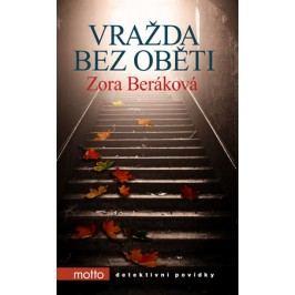 Vražda bez oběti   Zora Beráková