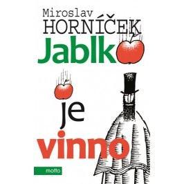 Jablko je vinno | Miroslav Horníček