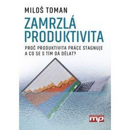 Zamrzlá produktivita | Miloš Toman