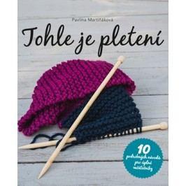 Tohle je pletení | Pavlína  Martiňáková