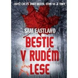 Bestie v Rudém lese | Sam Eastland