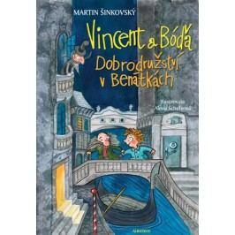 Vincent a Bóďa - Dobrodružství v Benátkách | Martin Šinkovský