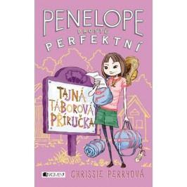 Penelope - prostě perfektní: Tajná táborová příručka | Chrissie Perryová