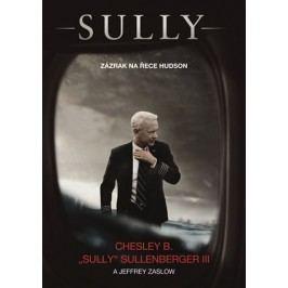 Sully: Zázrak na řece Hudson | Chesley Sullenberger , Jeffrey Zaslow