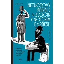 Netuctový případ a Zločin v nočním expresu | David Böhm, Ivo Hudeček, Štěpán Malovec