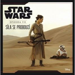 Star Wars VII: Síla se probouzí | kolektiv, Tereza Vlášková, Brian Rood