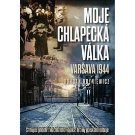 Moje chlapecká válka: Varšava 1944 | Bohdan Hryniewicz