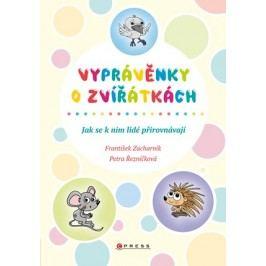 Vyprávěnky o zvířátkách | František Zacharník, Petra Hauptová Řezníčková
