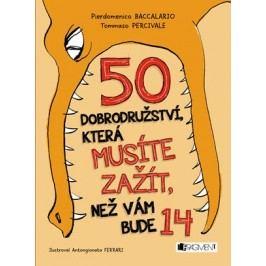 50 dobrodružství, která musíte zažít, než vám bude 14 | Pierdomenico  Baccalario, Tommaso Percivale
