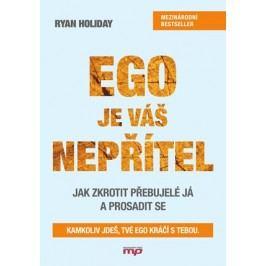 Ego je váš nepřítel | Ryan Holiday