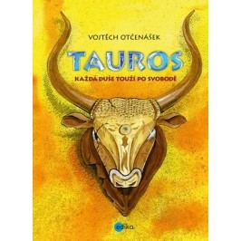 Tauros | Vojtěch Otčenášek, Vojtěch Otčenášek