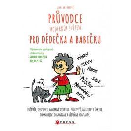 Průvodce moderním světem pro dědečka a babičku | Lenka Hrivňáková