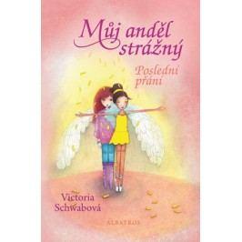 Můj anděl strážný: Poslední přání    Victoria Schwabová, Bohumila Becerra - Gablasová, Jitka Ircingová