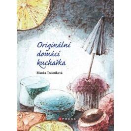 Originální domácí kuchařka | Blanka Trávníková