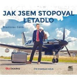 Jak jsem stopoval letadlo (audiokniha) | Stanislav Gálik