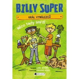Billy Super – Král vynálezců: Něco tady smrdí | Luke Sharpe, Graham Ross