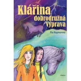 Klářina dobrodružná výprava | Pia Hagmarová