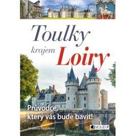 Toulky krajem Loiry – Průvodce, který vás bude bavit! | Jaroslava Dvořáková