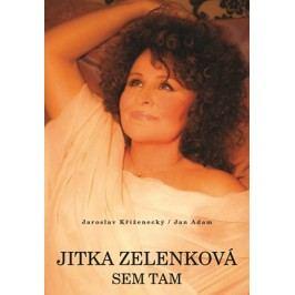 Jitka Zelenková: Sem tam | Jitka Zelenková, Jan Adam, Jaroslav Kříženecký
