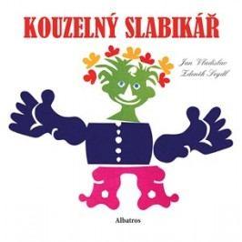 Kouzelný slabikář | Jan Vladislav, Zdeněk Seydl, Zdeněk Seydl