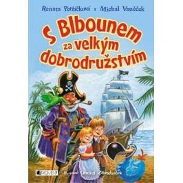S Blbounem za velkým dobrodružstvím | Ondřej Zahradníček, Renata Petříčková, Michal Vaněček