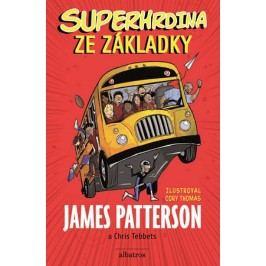 Superhrdina ze základky   James Patterson