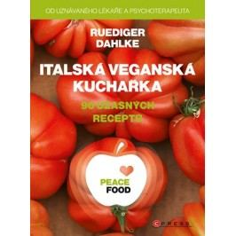 PEACE FOOD Italská veganská kuchařka | Ruediger Dahlke