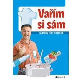 Vařím si sám – kuchařka krok za krokem | Vašák Jaroslav